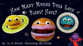 How Many Moons Does Each Planet Have?/Meet the Moons/Song For Kids   Original version February 2018