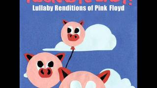 Wish You Were Here - Lullaby Renditions of Pink Floyd - Rockabye Baby!
