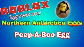 Roblox Egg Hunt 2017 | GUIDE - Northern Antarctica Egg | Pee-A-Boo Egg