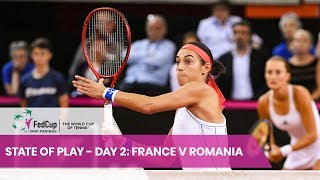 State Of Play - Day 2 France v Romania Fed Cup 2019 Semi-Finals
