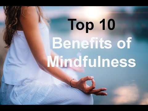 Top 10 Benefits of Mindfulness