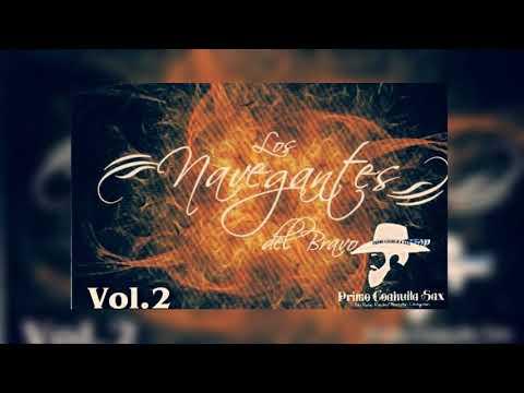 Los Navegantes Del Bravo Mix  Vol2