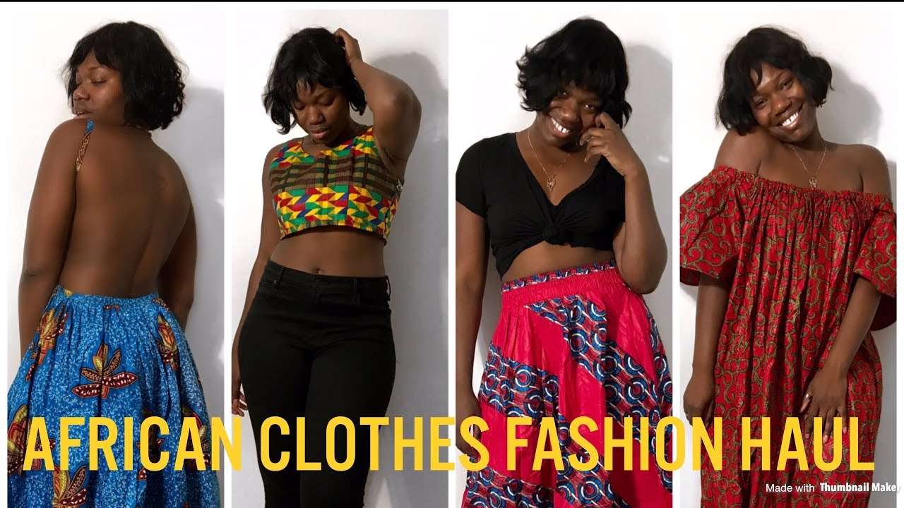 AFRICAN CLOTHES FASHION HAUL