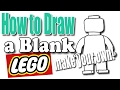 🎨 How to Draw a Blank Lego Character