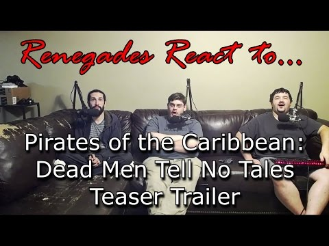 Renegades React to... Pirates of the Caribbean - Dead Men Tell No Tales Teaser Trailer