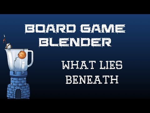 Board Game Blender - What Lies Beneath