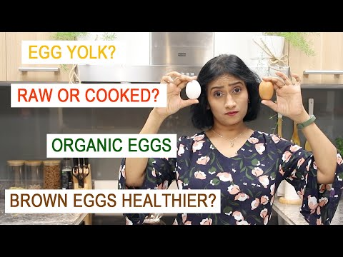 EGGS 101 | ORGANIC EGGS | EGG YOLK IS GOOD | RAW Vs COOKED EGG | BROWN OR WHITE EGGS