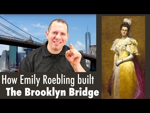 Emily Roebling & The Brooklyn Bridge - Inspiring & Motivational Story about a Woman's Courage.