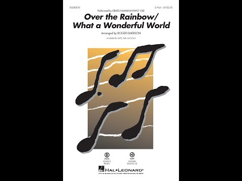 Over the Rainbow/What a Wonderful World (2-Part Choir) - Arranged by Roger Emerson