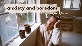 Coping with Anxiety & Boredom in Quarantine VLOG | Switching Up My Routine