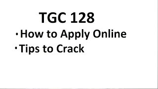 TGC 128 How to Apply Online  Last Date to Apply  Selection Process Tips to Crack