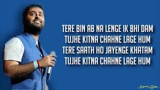 Tujhe Kitna Chahne Lage - Kabir Singh (Lyrics)   Arijit Singh, Mithoon   Shahid Kapoor, Kiara Advani