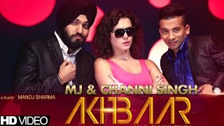 MJ & Channi Singh - Akhbaar | Full Song
