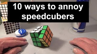 10 ways to annoy speedcubers (3x3x3 Rubik's Cube puzzle solvers)