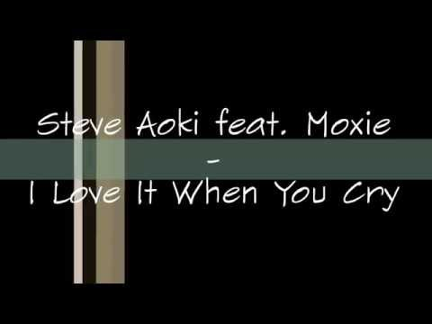 Steve Aoki - I Love It When You Cry (Lyrics)