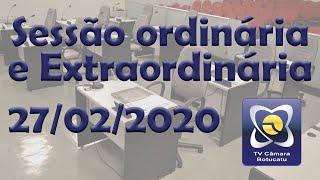 Sessão ordinária e extraordinária - 27/02/2020