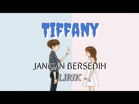 JANGAN BERSEDIH - TIFFANY FULL VERSION (LYRIC)