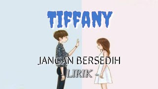 Gambar cover JANGAN BERSEDIH - TIFFANY FULL VERSION (LYRIC)