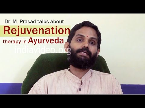 Rejuvenation or Rasayana Chikitsa in Ayurveda