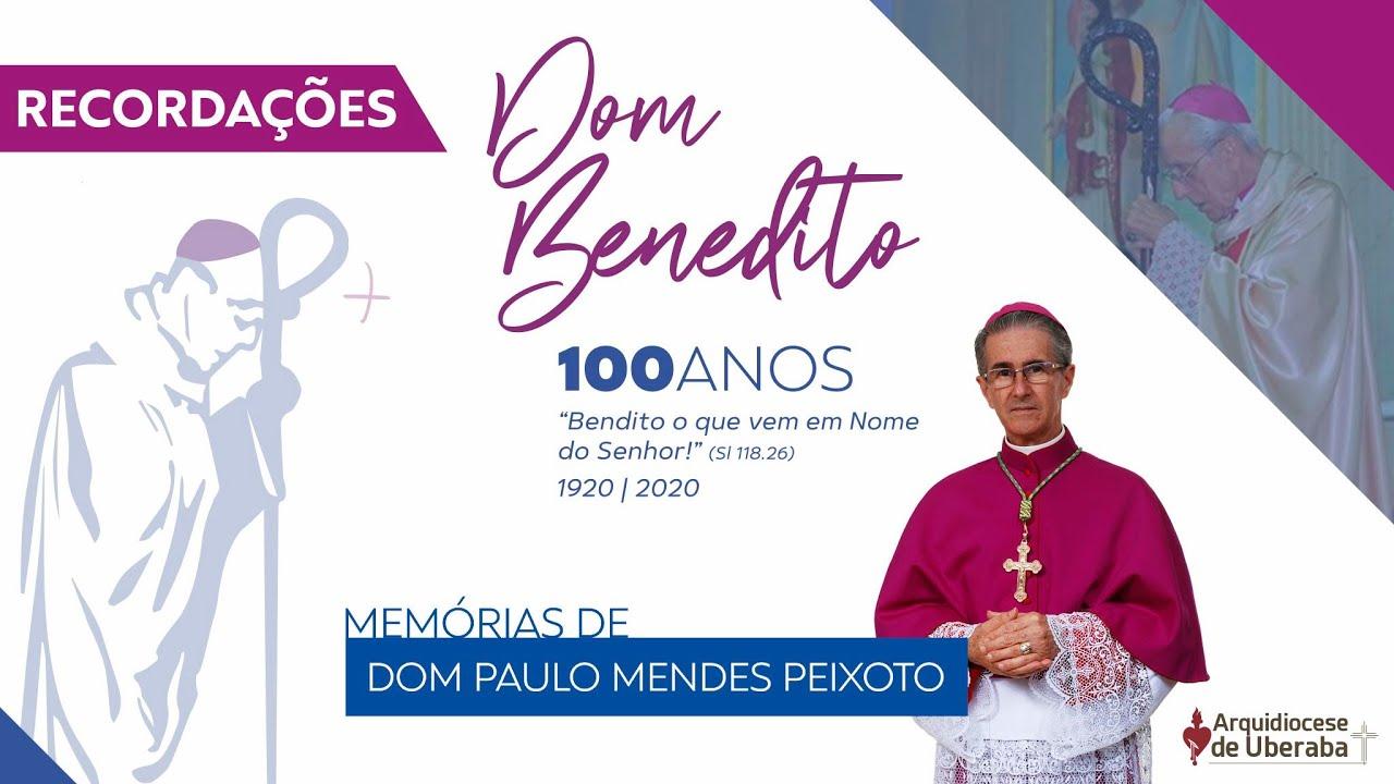 Recordações | Centenário Dom Benedito | Dom Paulo Mendes Peixoto