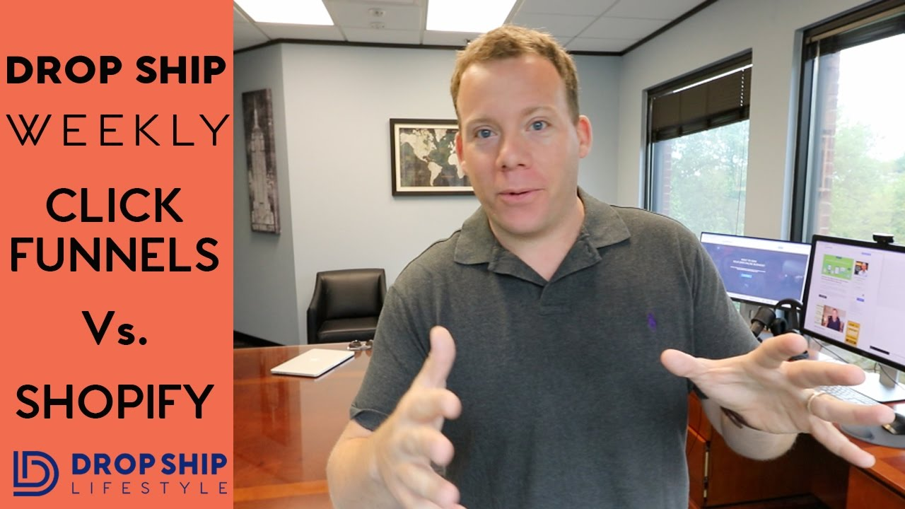 Click Funnels Vs. Shopify | Drop Ship Weekly [Should you build a Shopify store or a sales funnel?]