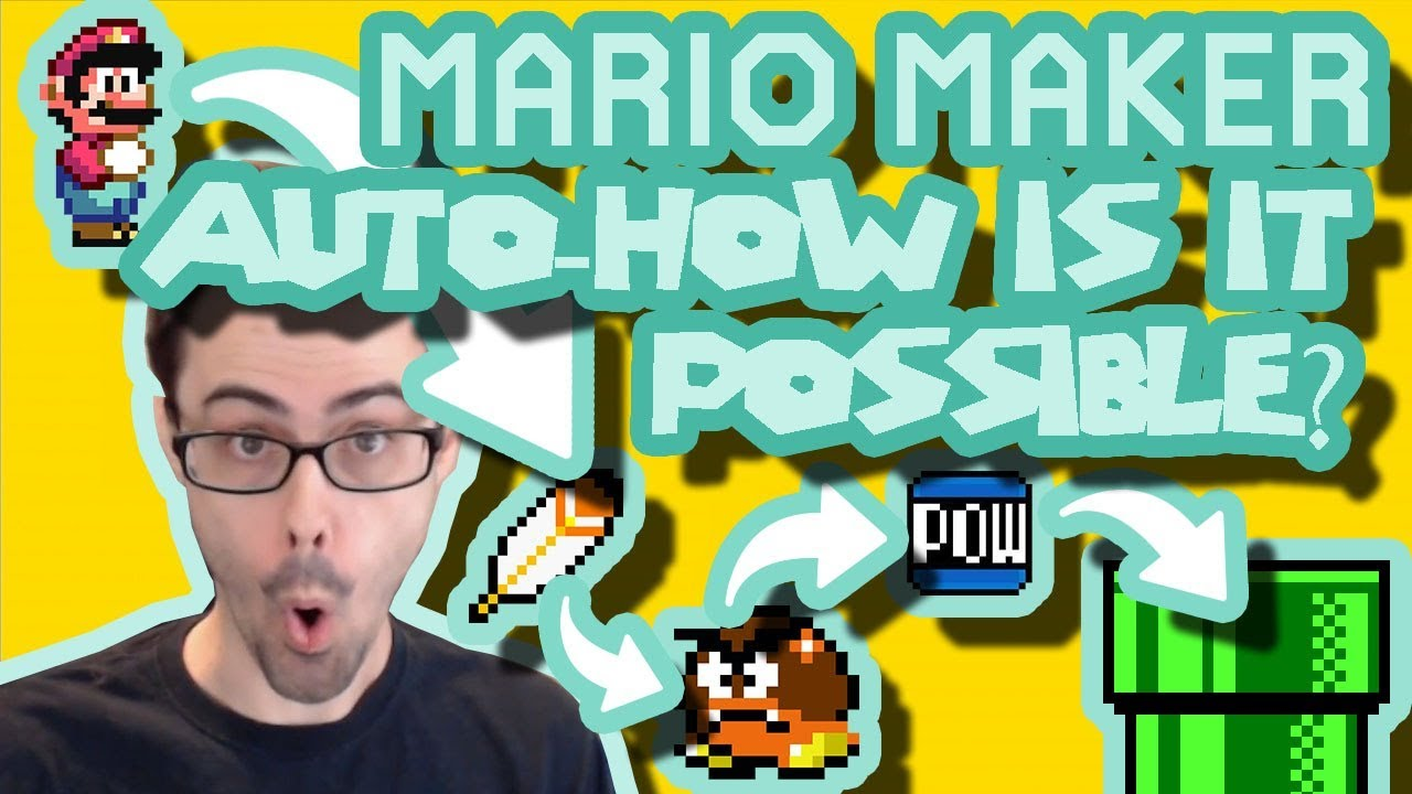 Mario Maker - Welcome Back Behbeh, How To Make An Impossible Level & More  Cool Levels #18
