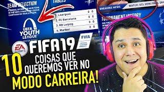 10 Coisas que QUEREMOS VER no FIFA 19 MODO CARREIRA!!! 🔥🏆