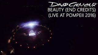 David Gilmour - Beauty (End Credits) (Live At Pompeii)
