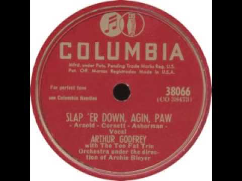 1947  Slap Her Down Again  Arthur Godfrey