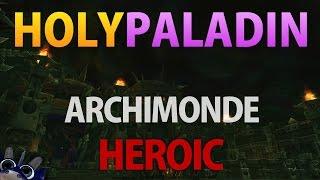 WoW - Archimonde Heroic - Holy Paladin PoV