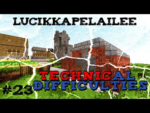 Technical Difficulties - 23 - Sag mill!