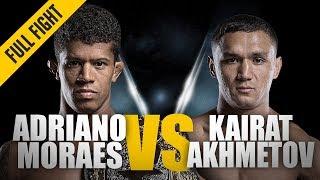 Baixar ONE: Full Fight | Adriano Moraes vs. Kairat Akhmetov | The Brazilian Sealed The Deal | August 2017