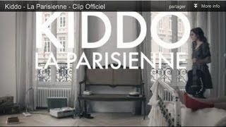 Kiddo - La Parisienne - Clip Officiel
