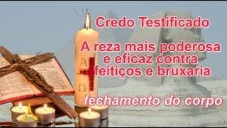 Credo Testificado  - A Reza Mais Poderosa e Eficaz Contra Feitiços e Bruxaria