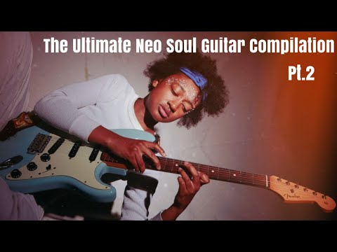 the-ultimate-neo-soul/r&b-guitar-compilation-(pt.ii)