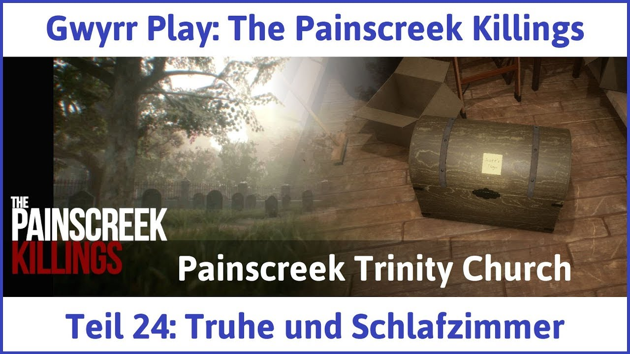 The Painscreek Killings Teil 24: Truhe und Schlafzimmer - Let\'s Play|Deutsch