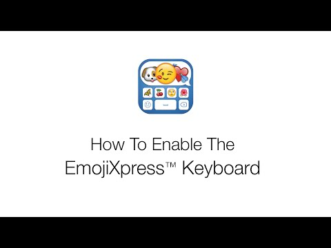 How to Enable the EmojiXpress Keyboard