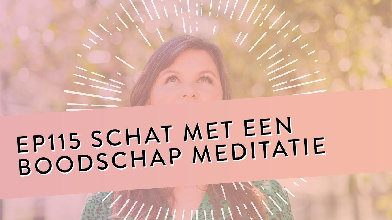 EP 115 – Schat Met Een Boodschap Meditatie   Geleide Meditatie