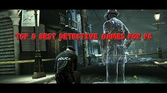 Top 5 Best Detective games for PC