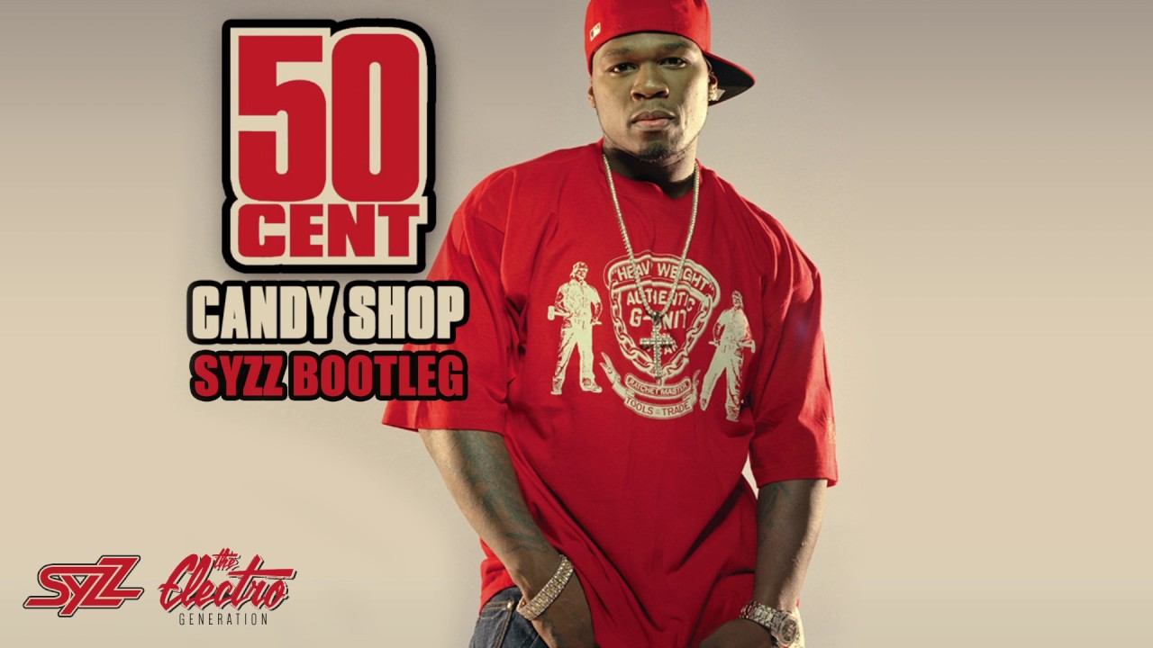 50 Cent - Candy Shop (Syzz Bootleg) - YouTube