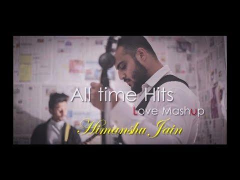 1 GUY 12 SONGS MASHUP | ALL TIME HITS | BOLLYWOOD | COVER SONG | HIMANSHU JAIN