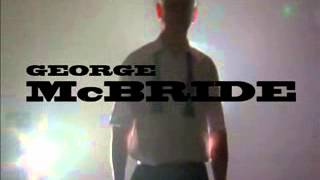 George McBride The Video by George McBride & Big Blind Media video DOWNLOAD