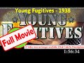 Young Fugitives (1938) | 6938 *FuII* xlufnx