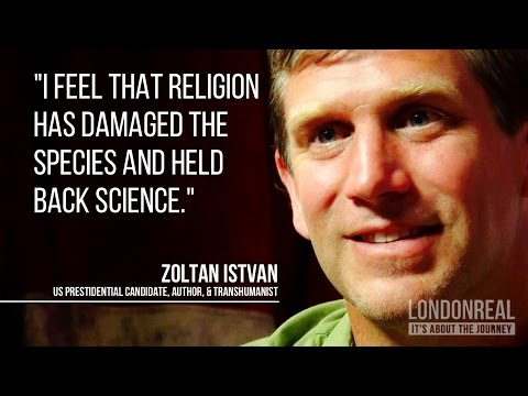 Transhumanism vs Religion - Zoltan Istvan