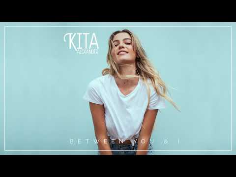 Kita Alexander – Between You & I
