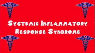 Pronounce Medical Words ― Systemic Inflammatory Response Syndrome