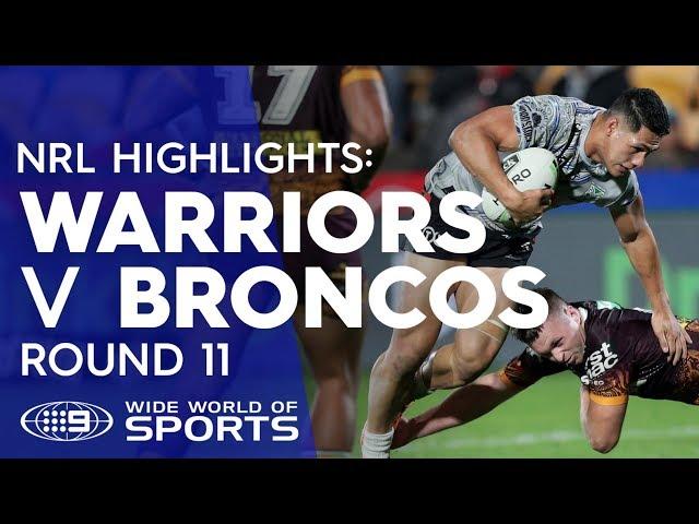 NRL Highlights: Warriors v Brisbane Broncos - Round 11 | NRL on Nine