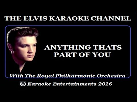 Elvis Karaoke Anything That's Part Of You Royal Philharmonic Version