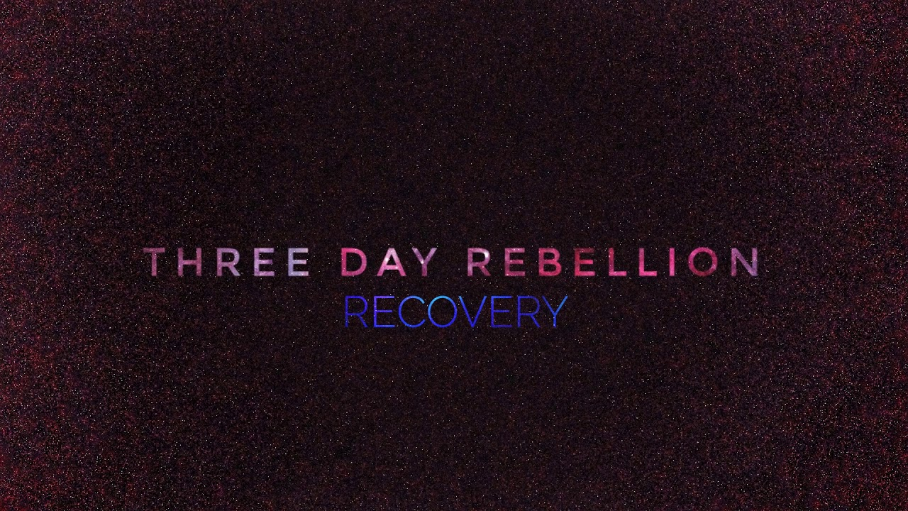 Three Day Rebellion Recovery Official Audio Youtube