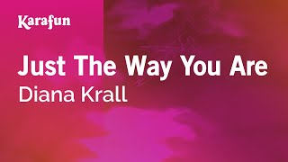 Karaoke Just The Way You Are - Diana Krall *